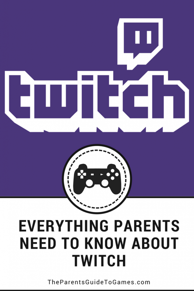 Everything Parents Need To Know About Twitch